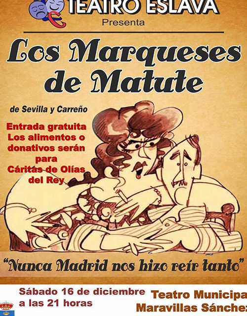 El sábado 16 de diciembre, gran obra de teatro, Los Marqueses de Matute